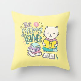 Be a Lifelong Learner Throw Pillow
