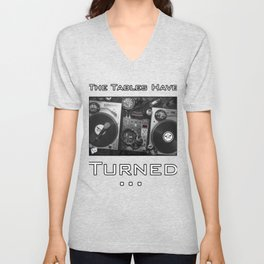 The Tables Have Turned... Unisex V-Neck
