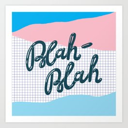 Blah-Blah. Trendy lettering art Art Print
