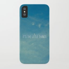 It's The Little Things iPhone Case
