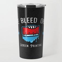 We Bleed Ohio Screen Printing Squeegee Travel Mug