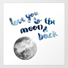 """ROYAL BLUE """"LOVE YOU TO THE MOON AND BACK"""" QUOTE + MOON Art Print"""