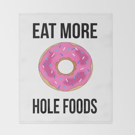 Eat More Hole Foods Throw Blanket