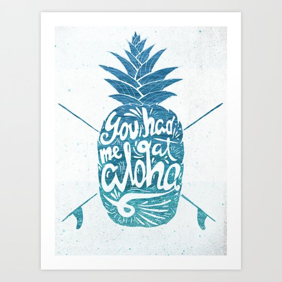 You had me at Aloha! Art Print