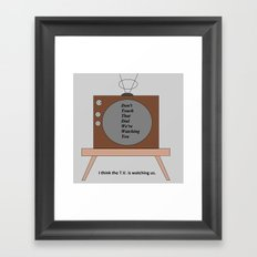 The T.V. is watching us Framed Art Print