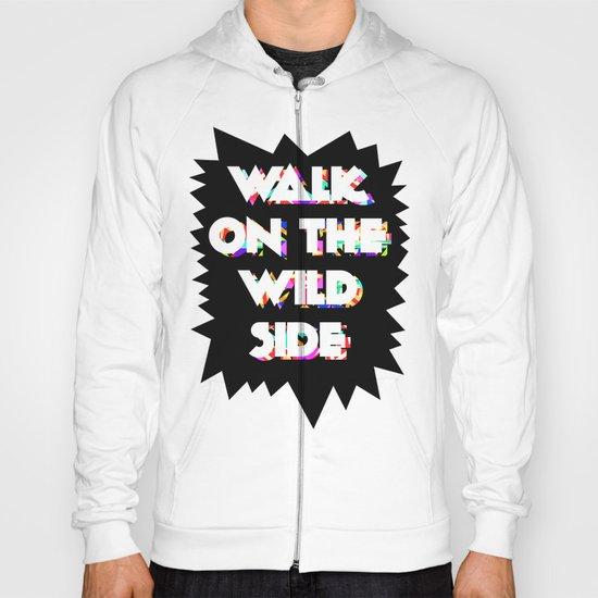 Walk On The Wild Side Hoody