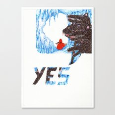 Yes ...  Canvas Print