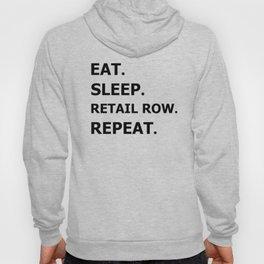 Eat. Sleep retail row repeat Hoody