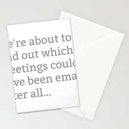 We're About To Find Out Which Meetings Could Have Been Emails After All Stationery Cards