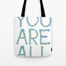 You Are All Tote Bag