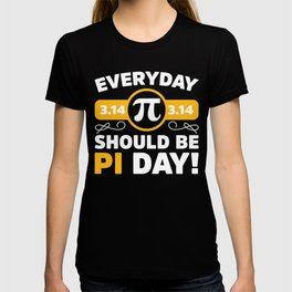 Everyday SHould Be Pi Day Math graphic T-shirt