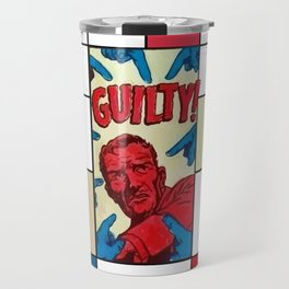 You are guilty! Travel Mug