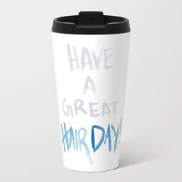 Have a great hairday! (Grey&Blue) Travel Mug