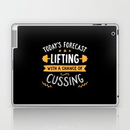 Today's Forecast Lifting With A Chance Of Cussing Laptop & iPad Skin