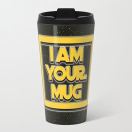I AM YOUR MUG | Fan Art | Mugs Only Travel Mug