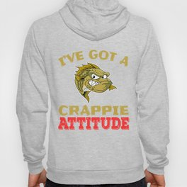 """A Cool Attitude Tee For You Saying """"I've Got A Crappie Attitude"""" T-shirt Design Fish Sea Water Ocean Hoody"""
