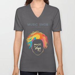 Music to DYE for — Music Snob Tip #075 Unisex V-Neck