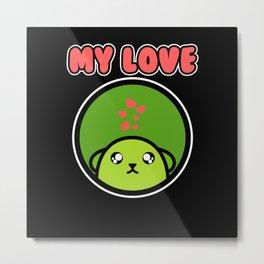 My Love Green Beans Soybean Cartoony Anime Gift Metal Print