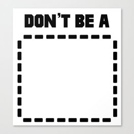 Don't Be a (Recangle) Pulp Fiction Canvas Print