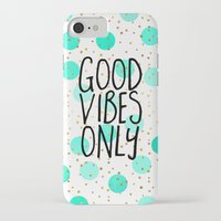good vibes only iPhone & iPod Cases featuring Good Vibes Only by Elisabeth Fredriksson