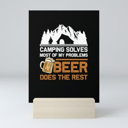 Camping Solves Most Of My Problems Beer Does The Rest print Mini Art Print