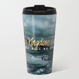 Your Kingdom Come Travel Mug