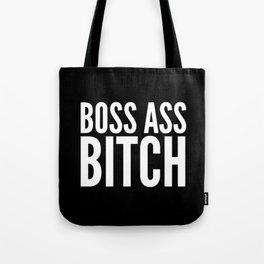 BOSS ASS BITCH (Black & White) Tote Bag