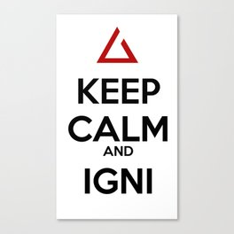 Keep Calm and Igni The Witcher 3 Canvas Print
