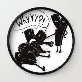 whyyy?! Wall Clock