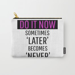 Do It Now - Black Carry-All Pouch