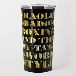 Shaolin Shadowboxing and the Wu Tang Sword Style Travel Mug
