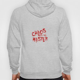 Chaos Has No Master Blood Red Graffiti Text Hoody