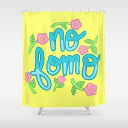 No fomo floral zen 90s typography Shower Curtain