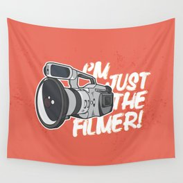 I'm Just The Filmer Wall Tapestry
