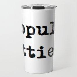 Unpopular Hotties Travel Mug
