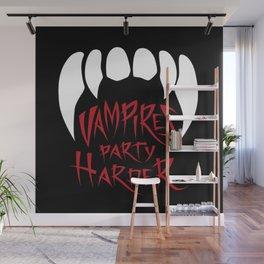 Vampires party harder Wall Mural