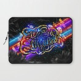 Life Love Stuff Yeah Laptop Sleeve