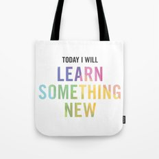 New Year's Resolution - TODAY I WILL LEARN SOMETHING NEW Tote Bag