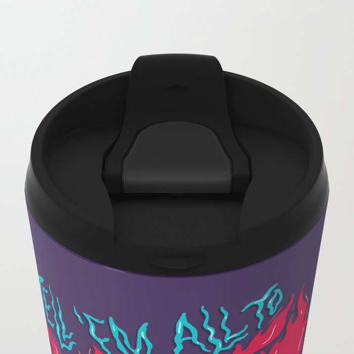 Tell 'em All To Go To Hell Metal Travel Mug