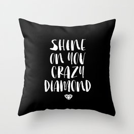 Shine on You Crazy Diamond black and white contemporary minimalism typography design home wall decor Throw Pillow