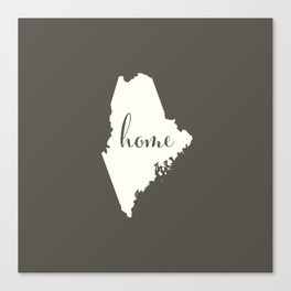 Maine is Home - White on Charcoal Canvas Print