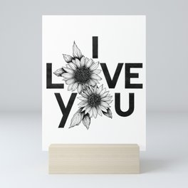 I Love You with Flowers in black and white Mini Art Print