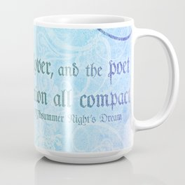 The lunatic, the lover - Midsummer Night Shakespeare Love Quote Coffee Mug