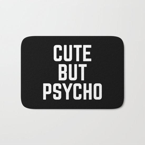 Cute But Psycho Funny Quote Bath Mat