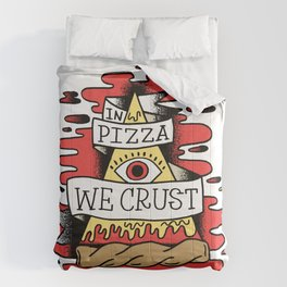 In Pizza We Crust - Food Illuminati (no backgorund) Comforters
