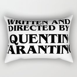 Written And Directed By Quentin Tarantino Rectangular Pillow