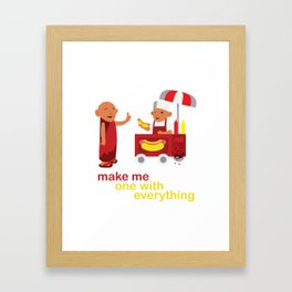 make me one with everything Framed Art Print