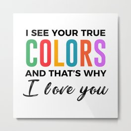 True Colors Unconditional Love Autistic Autism Metal Print