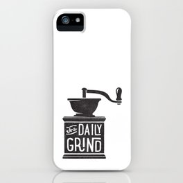 DAILY GRIND iPhone Case