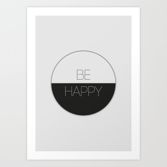 BE HAPPY 1 Art Print